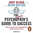 Good Psychopath's Guide to Success, Kevin Dutton, Andy McNab