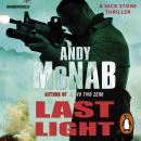 Last Light: (Nick Stone Thriller 4), Andy McNab