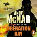 Liberation Day: (Nick Stone Thriller 5), Andy McNab