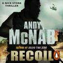 Recoil: (Nick Stone Thriller 9), Andy McNab