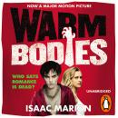 Warm Bodies (The Warm Bodies Series), Isaac Marion