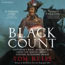 Black Count: Glory, revolution, betrayal and the real Count of Monte Cristo, Tom Reiss
