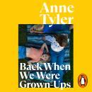 Back When We Were Grown-ups Audiobook