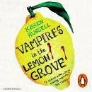Vampires in the Lemon Grove, Karen Russell
