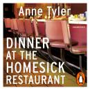 Dinner At The Homesick Restaurant, Anne Tyler