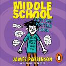 Middle School: Just My Rotten Luck: (Middle School 7), James Patterson