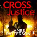 Cross Justice: (Alex Cross 23), James Patterson