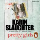 Pretty Girls: A Novel, Karin Slaughter
