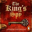 King's Spy: (Thomas Hill 1), Andrew Swanston