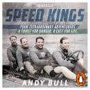 Speed Kings: The Fastest Men in the World and the 1932 Winter Olympics, Andy Bull
