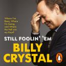 Still Foolin' 'Em: Where I've Been, Where I'm Going, and Where the Hell Are My Keys?, Billy Crystal