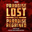 Paradise Lost & Paradise Regained: Two BBC Radio 4 dramatisations, John Milton