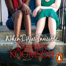 When I Was Invisible, Dorothy Koomson