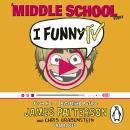 I Funny TV: (I Funny 4), James Patterson