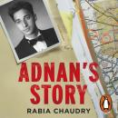 Adnan's Story: The Case That Inspired the Podcast Phenomenon Serial Audiobook