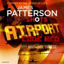 Airport - Code Red: Bookshots, James Patterson