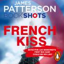 French Kiss: BookShots, James Patterson