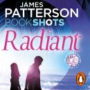 Radiant: BookShots, Elizabeth Hayley, James Patterson