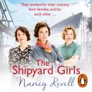 Shipyard Girls: Shipyard Girls 1, Nancy Revell