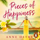 Pieces of Happiness: A Novel of Friendship, Hope and Chocolate, Anne Ostby