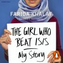 The Girl Who Beat ISIS: Farida's Story Audiobook
