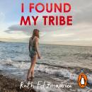 I Found My Tribe, Ruth Fitzmaurice