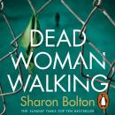Dead Woman Walking, Sharon Bolton