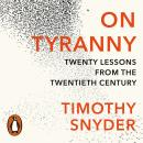 On Tyranny: Twenty Lessons from the Twentieth Century, Timothy Snyder