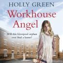Workhouse Angel, Holly Green