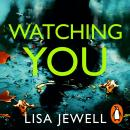 Watching You: Brilliant psychological crime from the author of THEN SHE WAS GONE Audiobook