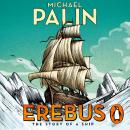 Erebus: The Story of a Ship Audiobook