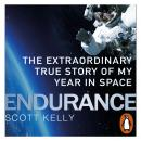 Endurance: A Year in Space, A Lifetime of Discovery, Scott Kelly