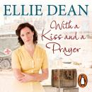 With a Kiss and a Prayer, Ellie Dean