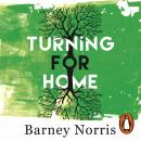 Turning for Home, Barney Norris