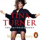 Tina Turner: My Love Story (Official Autobiography) Audiobook