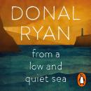 From a Low and Quiet Sea: Shortlisted for the Costa Novel Award 2018 Audiobook