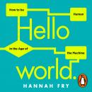 Hello World: How  to be Human in the Age of the Machine Audiobook