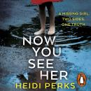 Now You See Her: The compulsive thriller you need to read Audiobook