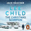 The Christmas Scorpion: A Jack Reacher Short Story Audiobook