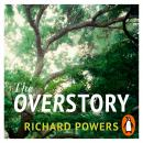 The Overstory: Shortlisted for the Man Booker Prize 2018 Audiobook