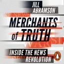 Merchants of Truth: Inside the News Revolution Audiobook