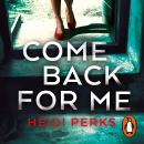 Come Back For Me: Your next obsession from the author of Richard & Judy bestseller NOW YOU SEE HER Audiobook