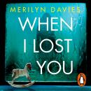 When I Lost You: Searing police drama that will have you hooked Audiobook