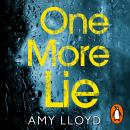 One More Lie: This chilling psychological thriller will hook you from page one Audiobook