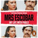 Mrs Escobar: My life with Pablo Audiobook