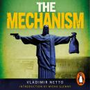 The Mechanism: A Crime Network So Deep it Brought Down a Nation Audiobook