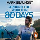 Around the World in 80 Days: My World Record Breaking Adventure Audiobook