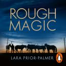 Rough Magic: Riding the world's wildest horse race Audiobook