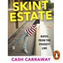 Skint Estate: A memoir of poverty, motherhood and survival Audiobook