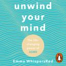 Unwind Your Mind: The life-changing power of ASMR Audiobook